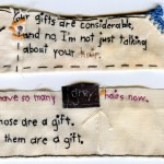 """Gifts."" 2012. Embroidery with hair and thread on antique textile. 3 x 5"". $200."