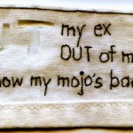 """I Cut Out My Ex."" 2012. Embroidery and cut out on fabric. 1.75"" x 3.5"". $180."
