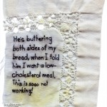 """Butter."" Embroidery on antique (stained) fabric. 2012. $250."