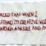 """Creative Voice."" Text by Sandy Denarski. 2013. Embroidery on fabric. 2.25"" x 5.25"""