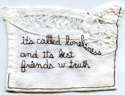 """Loneliness w truth."" Text by @melissabroder aka poet Melissa Broder. 2013. Embroidery on fabric. 2.75"" x 3.5""."