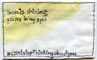 """#cantstopthinkingaboutyou Embroidery and watercolor. 2013. Text by @EmbroideryPoems. 2.25"""" x 3.5"""""""