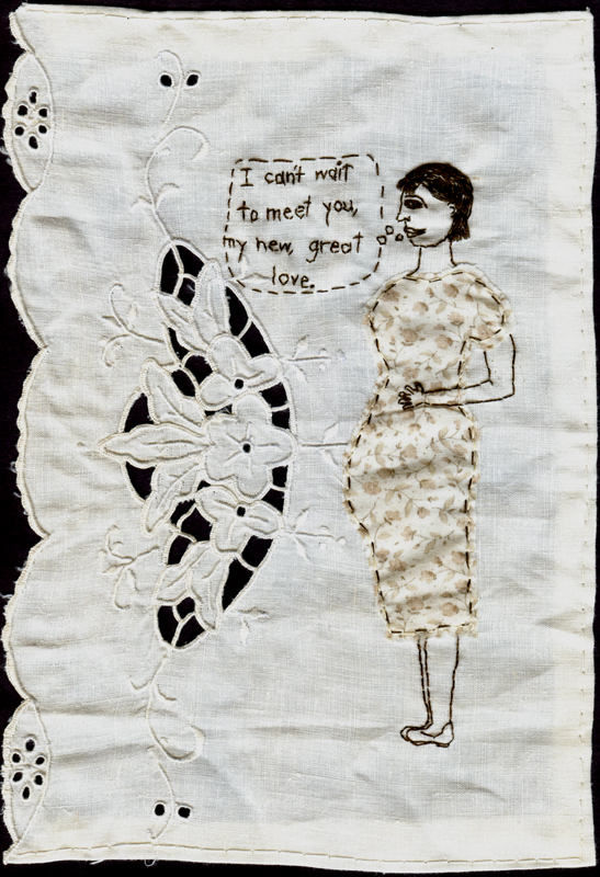 """I Can't Wait to Meet You."" 2011. Embroidery and appliqué on fabric. In a private collection."